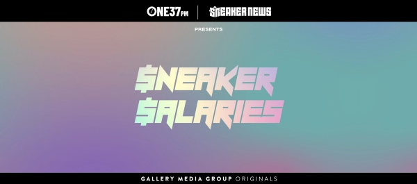 Listen to Our Newest Podcast, 'Sneaker Salaries' | ONE37pm